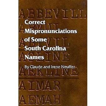 Correct Mispronunciations of Some South Carolina Names by Claude Neuf