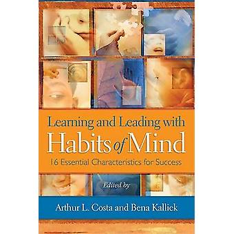 Learning and Leading with Habits of Mind - 16 Essential Characteristic