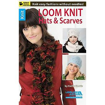 Loom Knit Hats & Scarves by Kathy Norris - 9781464712043 Book