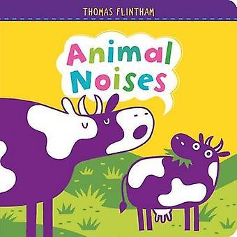 Animal Noises by Thomas Flintham - Thomas Flintham - 9781481469357 Bo