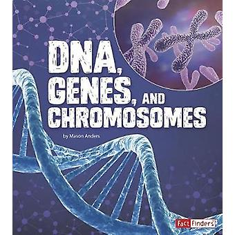 DNA - Genes - and Chromosomes by Mason Anders - 9781515772569 Book