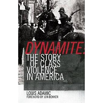 Dynamite - The Story of Class Violence in America 1830-1930 by Louis A