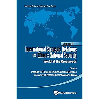 International Strategic Relations And China's National Security - Worl