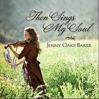 Jenny Oaks Baker- så synger My Soul [CD] USA importerer