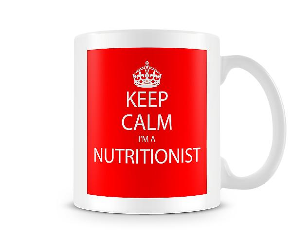 Keep Calm Im A Nutritionist Printed Mug Printed Mug