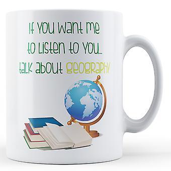 Если вы хотите меня слушать вас... Поговорим о географии - печатных кружка