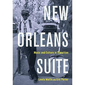 New Orleans Suite - Music and Culture in Transition by Lewis Watts - E