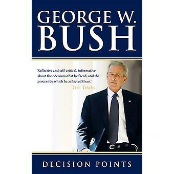 ジョージ ・ w ・ ブッシュ - 9780753539965 本によって意思決定ポイント