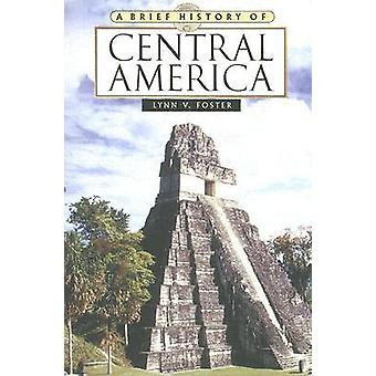A Brief History of Central America (2nd Revised edition) by Lynn V. F
