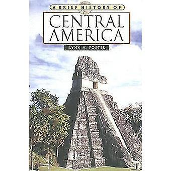 En kort historia av Centralamerika (2: a reviderade upplagan) av Lynn V. F