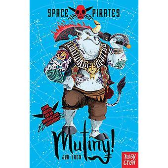 Space Pirates - Mutiny! by Jim Ladd - Benji Davies - 9780857632289 Book