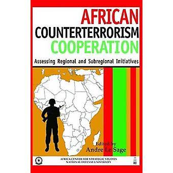 African Counterterrorism Cooperation - Assessing Regional and Subregio