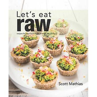 Let's Eat Raw by Scott Mathias - 9781742574882 Book