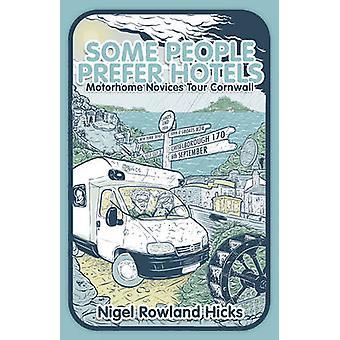 Vissa människor föredrar Hotell - husbil nybörjare tur Cornwall av Nigel R