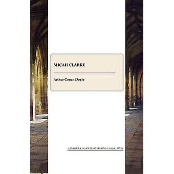 Micah Clarke (1st Unabridged) by Arthur Conan Doyle - 9781847189547 B