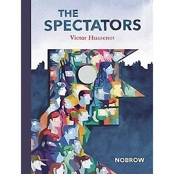 The Spectators by Victor Hussenot - 9781907704758 Book