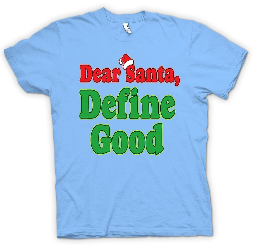 Mens T-shirt - Dear Santa, Define Good - Funny