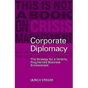Korporacyjnych dyplomacji: Strategia środowisku biznesowym lotne, rozdrobniony