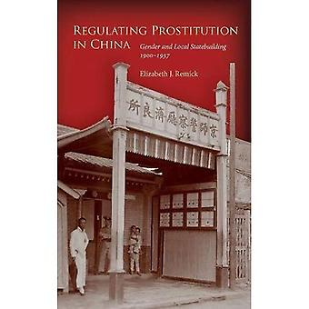 Regulujące prostytucji w Chinach: płeć i lokalnych Statebuilding, 1900-1937