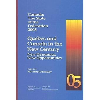 Canada, l'état de la Fédération de 2005: Québec et du Canada au XXIe siècle: nouvelles dynamiques, de nouvelles possibilités