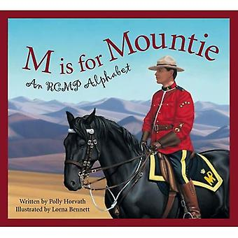 M is for Mountie: An RCMP Alphabet