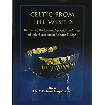 Celtic from the West 2 (Celtic Studies Publications)