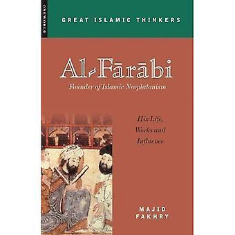 Al-Farabi, Gründer der islamischen Neuplatonismus: sein Leben, Werk und Einfluss (große islamische Denker)