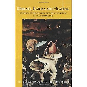 Disease, Karma and Healing: Spiritual-Scientific Enquiries into the Nature of the Human Being (Collected Works...