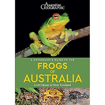 A Naturalist's Guide to the Frogs of Australia (A Naturalist's Guide to)