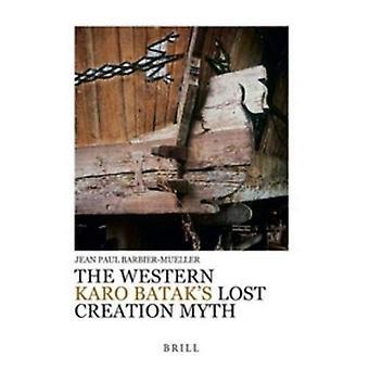 The Western Karo Bataks Lost Creation Myth