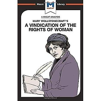 A Vindication of the Rights of Woman (The Macat� Library)