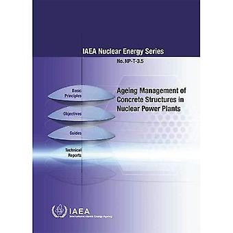 Ageing Management of Concrete Structures in Nuclear Power Plants (IAEA Nuclear Energy Series)