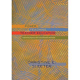 Makt, undervisning och lärarutbildning: konfrontera orättvisa med kritisk forskning och åtgärder (högre Ed)