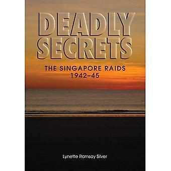 Deadly Secrets The Singapore Raids 1945
