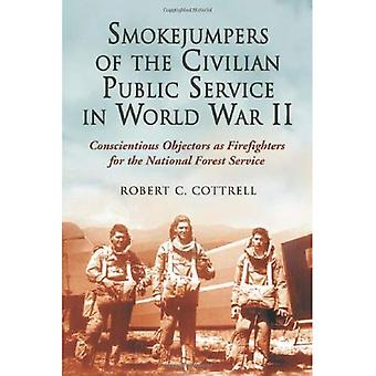 Smokejumpers of the Civilian Public Service in World War II: Conscientious Objectors as Firefighters for the National Forest Service