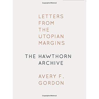The Hawthorn Archive - Letters from the Utopian Margins - 978082327632