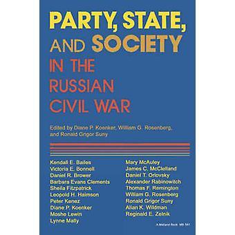 Parteien-Staat und Gesellschaft in den russischen Bürgerkrieg Erkundungen in Sozialgeschichte von Koenker & Diane P.