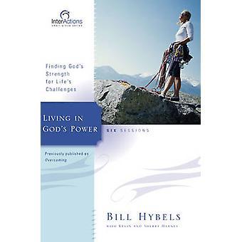 Vivendo em deuses poder encontrar deuses força para os desafios de natureza morta por Hybels & Bill