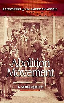 Abolition Movement by Upchurch & T.