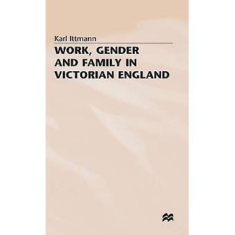 Arbete kön och familj i det viktorianska England av Ittman