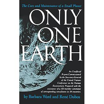 Only One Earth The Care and Maintenance of a Small Planet by Ward & Barbara