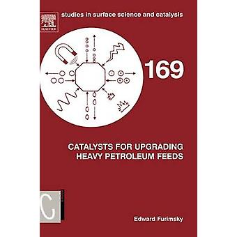 Catalysts for Upgrading Heavy Petroleum Feeds by Furimsky & Edward