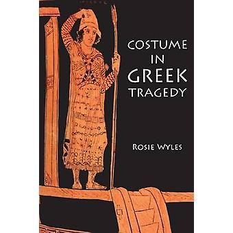 Costume in Greek Tragedy by Wyles & Rosie