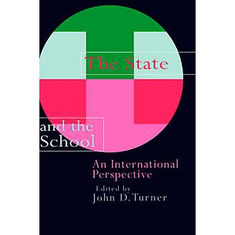 The State and the School An International Perspective by Turner & John D.