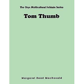 Tom Thumb by MacDonald & Margaret