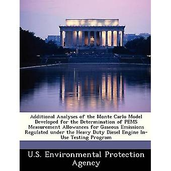 Additional Analyses of the Monte Carlo Model Developed for the Determination of PEMS Measurement Allowances for Gaseous Emissions Regulated under the Heavy Duty Diesel Engine InUse Testing Program by U.S. Environmental Protection Agency