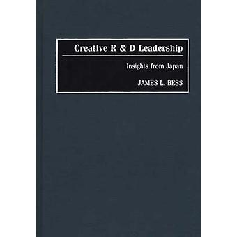 Creative R  D Leadership Insights from Japan by Bess & James L.