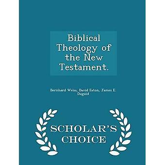 Biblische Theologie des neuen Testaments.  Gelehrte Wahl Edition von Weiss & Bernhard