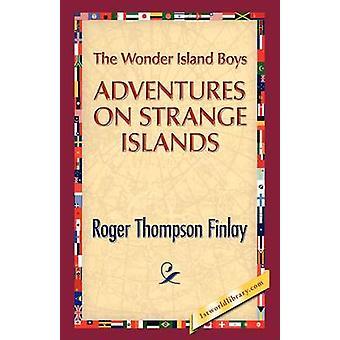 The Wonder Island Boys Adventures on Strange Islands by Finlay & Roger T.