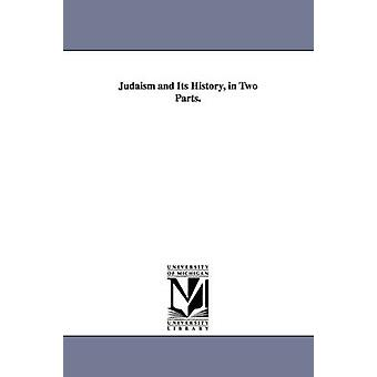 Giudaismo e la sua storia in due parti. da Geiger & Abraham